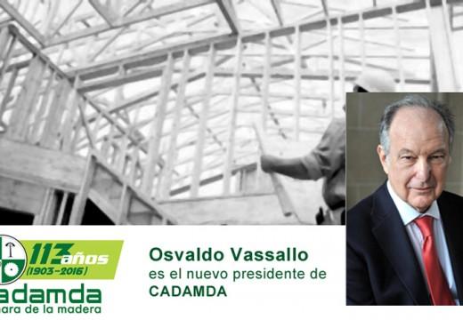 Osvaldo Vassallo es el nuevo presidente de CADAMDA – la Cámara de la Madera