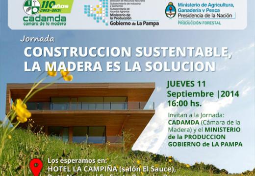 11/09 Jornada en La Pampa – Construcción Sustentable, la Madera es la Solución.