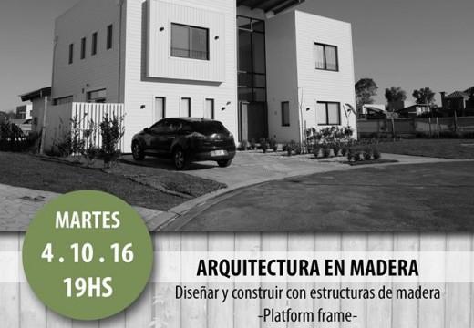 Argentina: charla abierta sobre arquitectura en madera – Introducción al SISTEMA PLATFORM FRAME
