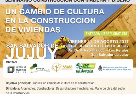 Jujuy: Programa del Nuevo Seminario sobre Construcción con Madera y Diseño.