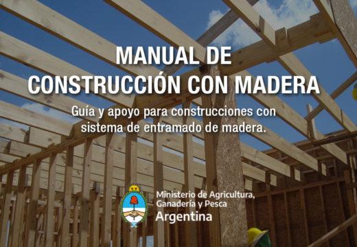 Manual de Construcción con Madera Argentina- Guía y apoyo para construcciones con sistema de entramado de madera.